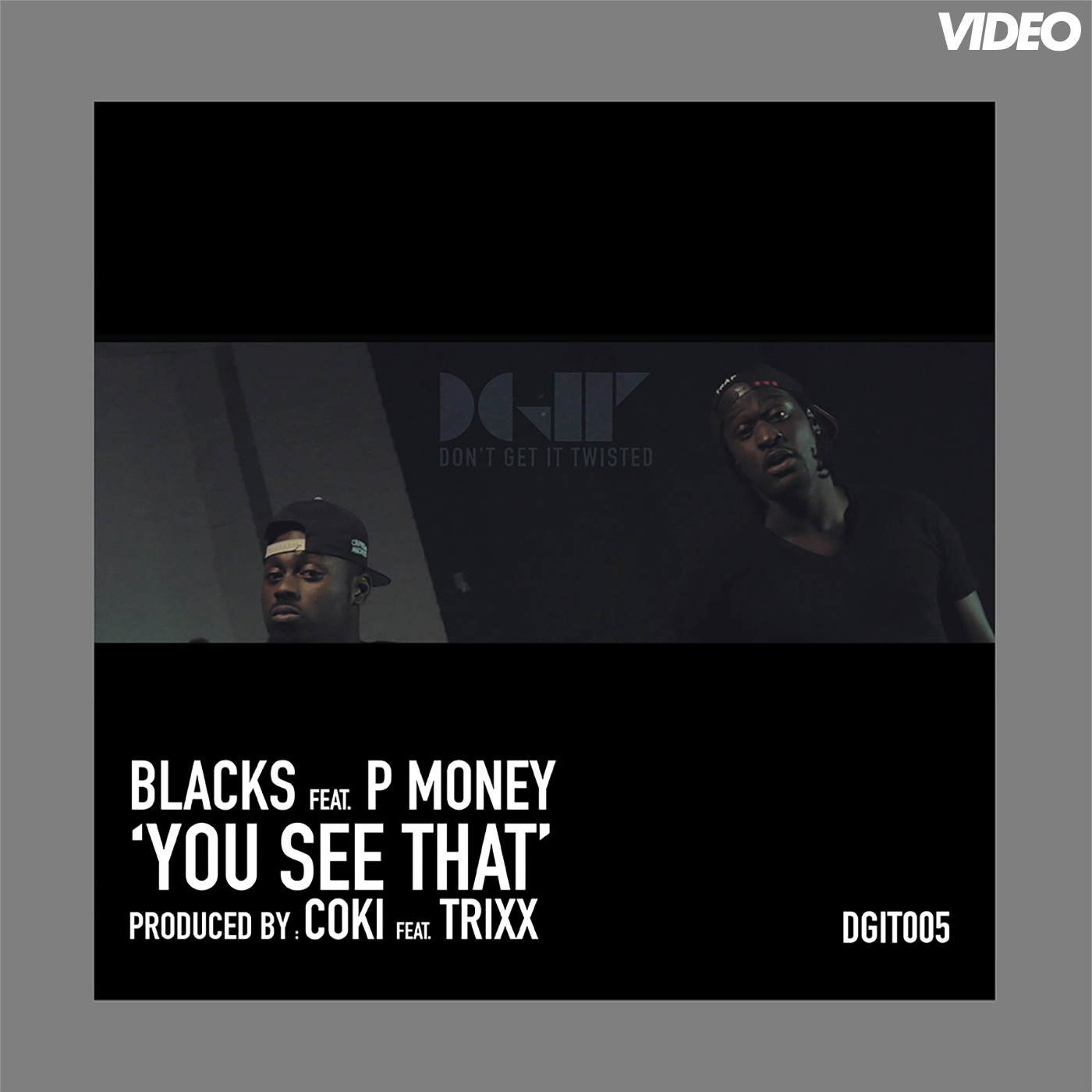 DGIT005 BLACKS_P_MONEY_YOU_SEE_THAT get darker art - VIDEO